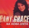 "CD ""Na hora certa"" Dany Grace"